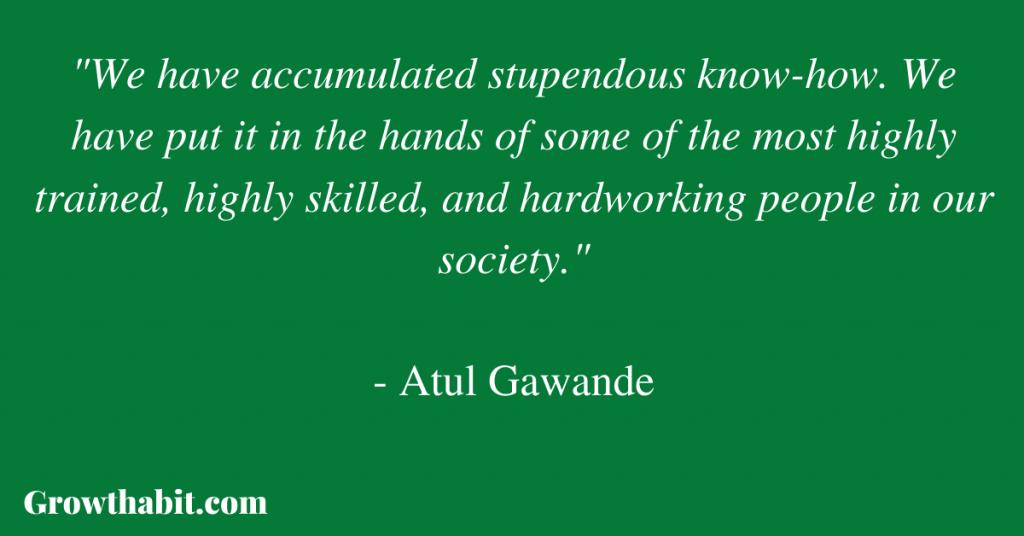 Atul Gawande Quote 2