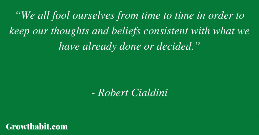 """Robert Cialdini Quote: """"We all fool ourselves from time to time in order to keep our thoughts and beliefs consistent with what we have already done or decided."""""""